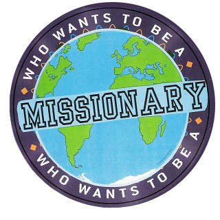 Who Wants to be a Missionary